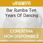 BAR RUMBA by Ben Wilcox cd musicale di ARTISTI VARI