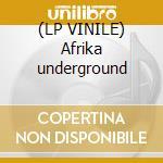 (LP VINILE) Afrika underground lp vinile