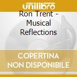 MUSICAL REFLECTION cd musicale di RON TRENT
