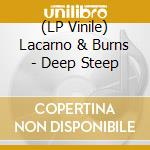 (LP VINILE) Deep steep lp vinile di Lacarno & burns