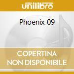 Phoenix 09 cd musicale di Inc. Dublex