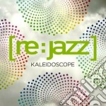 Re:jazz - Kaleidoscope cd musicale di Re:jazz