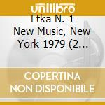 Ftka n???? 1 new music, new york 1979 cd musicale di Artisti Vari