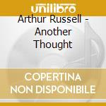 ANOTHER THOUGHT cd musicale di Arthur Russell
