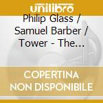 Glass/Barber/Tower - The American Virtuoso: Paul Barnes, Pian cd musicale di Glass/barber/tower