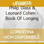 BOOK OF LONGING cd musicale di GLASS PHILIP-LEONARD COHEN