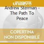The path to peace cd musicale di Andrew Sterman