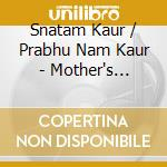 Kaur Snatam / Kaur P - Mother'S Blessings cd musicale di KAUR SNATAM / KAUR P