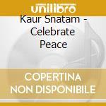 CELEBRATE PEACE                           cd musicale di Snatam Kaur