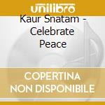Kaur Snatam - Celebrate Peace cd musicale di Snatam Kaur