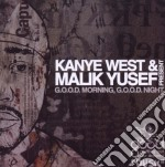 GOOD MORNING, GOOD NIGHT - DUSK cd musicale di WEST KANYE & MALIK YUSEF