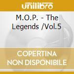 Legends v.5 cd musicale di M.o.p.