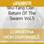 The return of the swarm 5 cd musicale di Clan Wu-tang