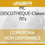 MC DISCOTHEQUE-Classic 70's cd musicale di ARTISTI VARI (2CD)