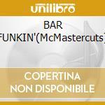 BAR FUNKIN'(McMastercuts) cd musicale di ARTISTI VARI