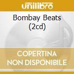 BOMBAY BEATS (2CD) cd musicale di ARTISTI VARI