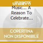 MUSIC... A REASON TO CELEBRATE (2CD) cd musicale di CLAUSSELL JOE