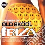 The best of old skool ibiza cd musicale di Artisti Vari