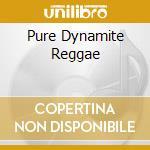 PURE DYNAMITE REGGAE/Box4cdX1 cd musicale di ARTISTI VARI