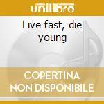 Live fast, die young cd musicale di Devotchkas