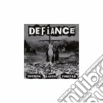 NOTHING LASTS FOREVER                     cd musicale di DEFIANCE