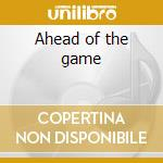 Ahead of the game cd musicale