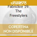 Fabriclive 19 - The Freestylers cd musicale