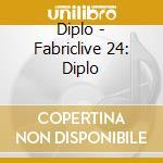 Fabriclive 24 - Diplo cd musicale di Artisti Vari