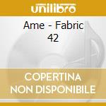 FABRIC 83 - AME cd musicale di ARTISTI VARI