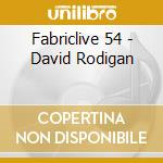 Fabriclive 54 - David Rodigan cd musicale di Artisti Vari