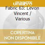 Levon vincent-fabric63 cd cd musicale di Vincent Levon