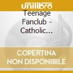 CATHOLIC EDUCATION                        cd musicale di Fanclub Teenage