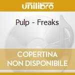Freaks cd musicale di Pulp