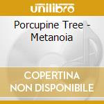 Porcupine Tree - Metanoia cd musicale di Tree Porcupine