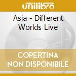 Asia - Different Worlds Live cd musicale di Asia