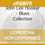 The blues collection cd musicale di Hooker john lee