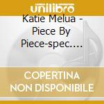 PIECE BY PIECE/Ltd.Ed.+DVD cd musicale di Katie Melua
