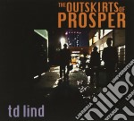 The outskirts of prosper cd musicale di Lind Td