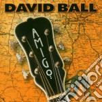 David Ball - Amigo cd musicale di Ball David