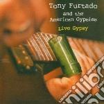 Live gipsy cd musicale di Tony & the a Furtado