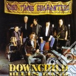 Downchild - Good Times Guaranteed cd musicale di Downchild