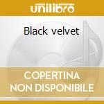 Black velvet cd musicale di Alannah Myles
