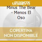 MENOS EL OSO                              cd musicale di MINUS THE BEAR
