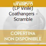 (LP VINILE) Scramble lp vinile di COATHANGERS