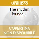 The rhythm lounge 1 cd musicale di Large