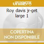 Roy davis jr-get large 1 cd musicale di Artisti Vari