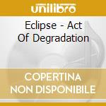 The act of degredation cd musicale