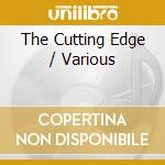 The cutting edge cd musicale di Artisti Vari