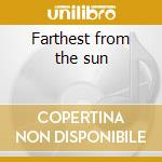 Farthest from the sun cd musicale