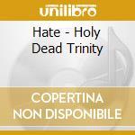 Holy dead trinity cd musicale